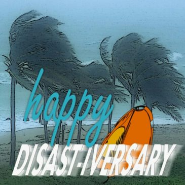 Happy Disast-iversary