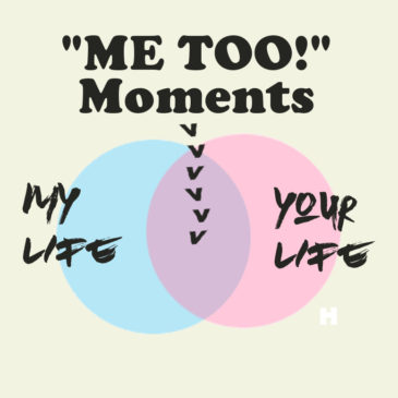 "The ""Me Too"" Moments"
